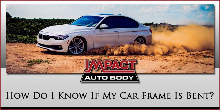 How Do I Know If My Car Frame Is Bent? - Impact Auto Body