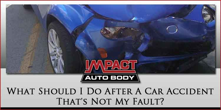 What Should I Do After A Car Accident That's Not My Fault